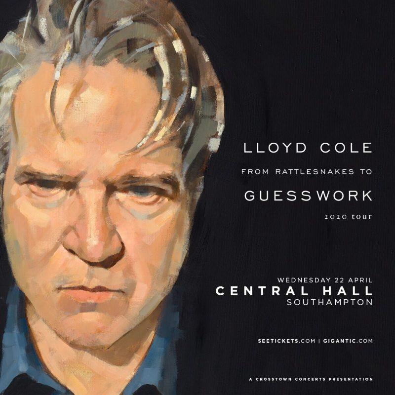 Lloyd Cole – From Rattlesnakes to Guesswork